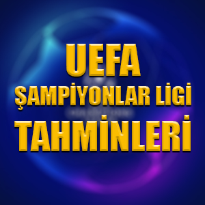 UEFA Şampiyonlar Ligi tahminleri