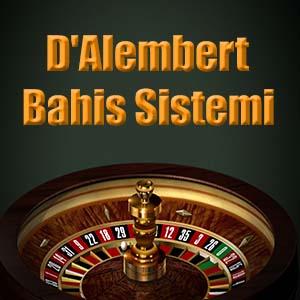 D'alembert bahis sistemi nedir, avantajlı mıdır detaylıca açıkladık.