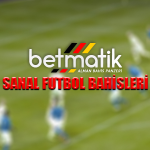 Betmatik sanal futbol bahisleri